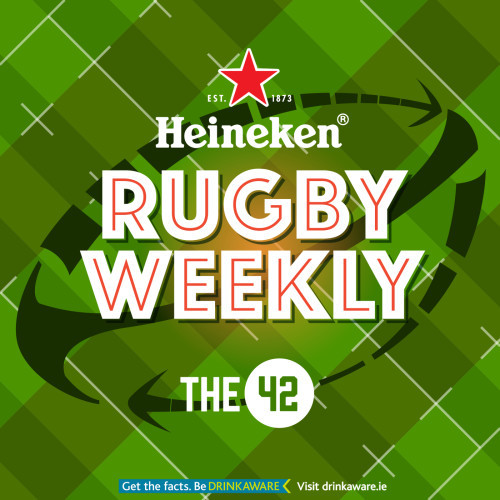 Heineken Rugby Weekly with The 42 HPN Partner Podcast
