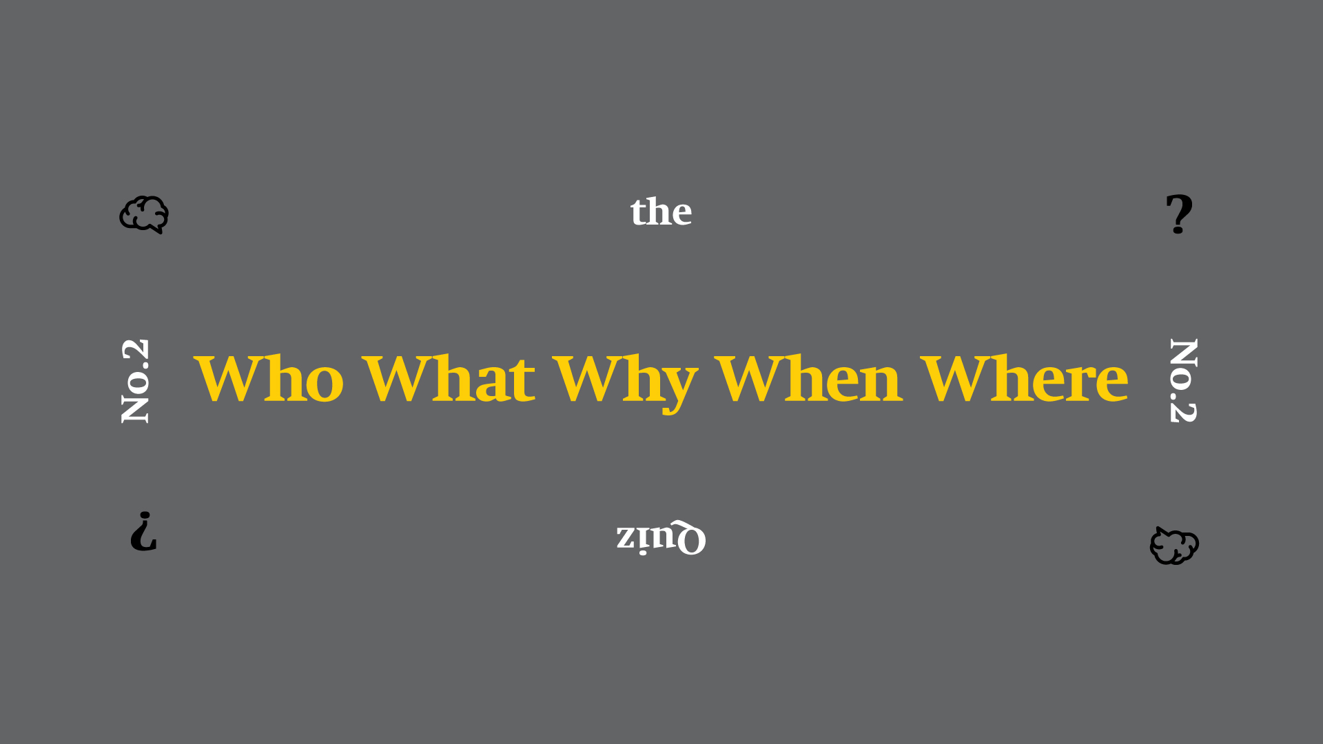 The Who What Why When Where Quiz No 2
